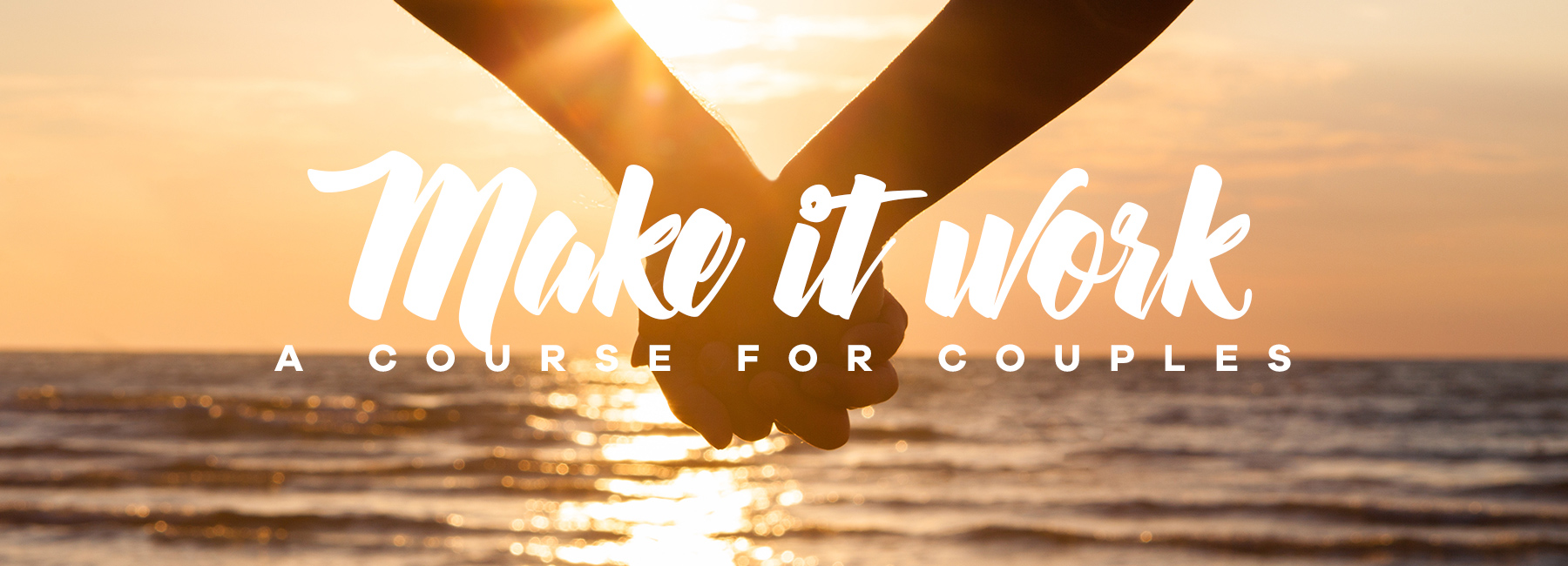 """Relationship Advice """"Make it Work"""" Course for Couples"""